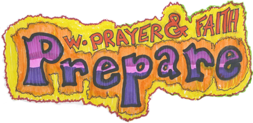 Prepare with prayer and faith