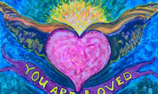 You Are Loved – painting from July 1